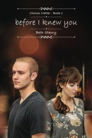 before I knew you (Choices Matter #1)