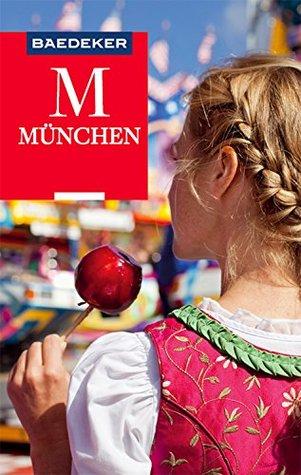 Baedeker Reiseführer München: mit Downloads aller Karten und Grafiken (Baedeker Reiseführer E-Book)