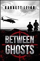 Between Ghosts