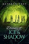 Dreams of Ice and Shadow (Frostbite, #2)