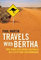 Travels with Bertha: Two Years Exploring Australia in a 1978 Ford Station Wagon