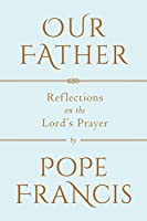 Our Father: The Lord's Prayer