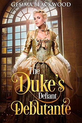 The Duke's Defiant Debutante