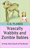 Wascally Wabbits and Zombie Babies: Animal Antics South of the Border
