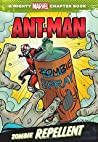 Ant-Man: Zombie Repellent: A Mighty Marvel Chapter Book