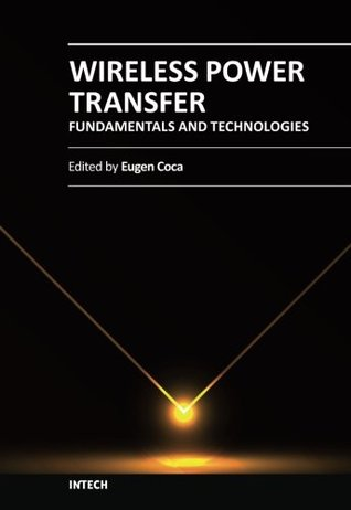 Wireless Power Transfer - Fundamentals and Technologies