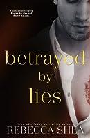 Betrayed by Lies (Bound and Broken series) (Volume 3)