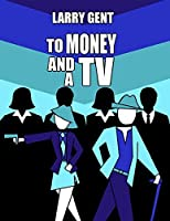 To Money and a TV (The Benedict Forecast)