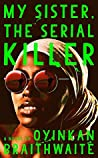 Book cover for My Sister, the Serial Killer