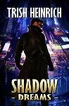 Shadow Dreams (The Vigilantes, A Superhero Urban Fantasy Series Book 2)