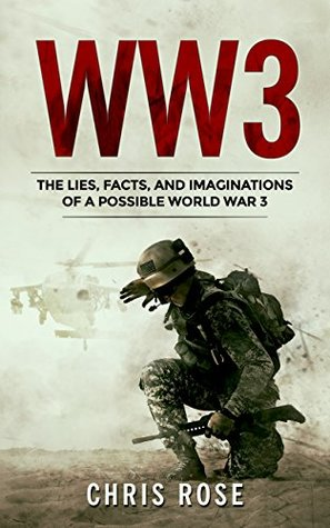 WW3: The Lies, Facts, and Imaginations of a Possible World