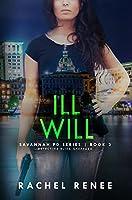 Ill Will (Savannah PD, #3)