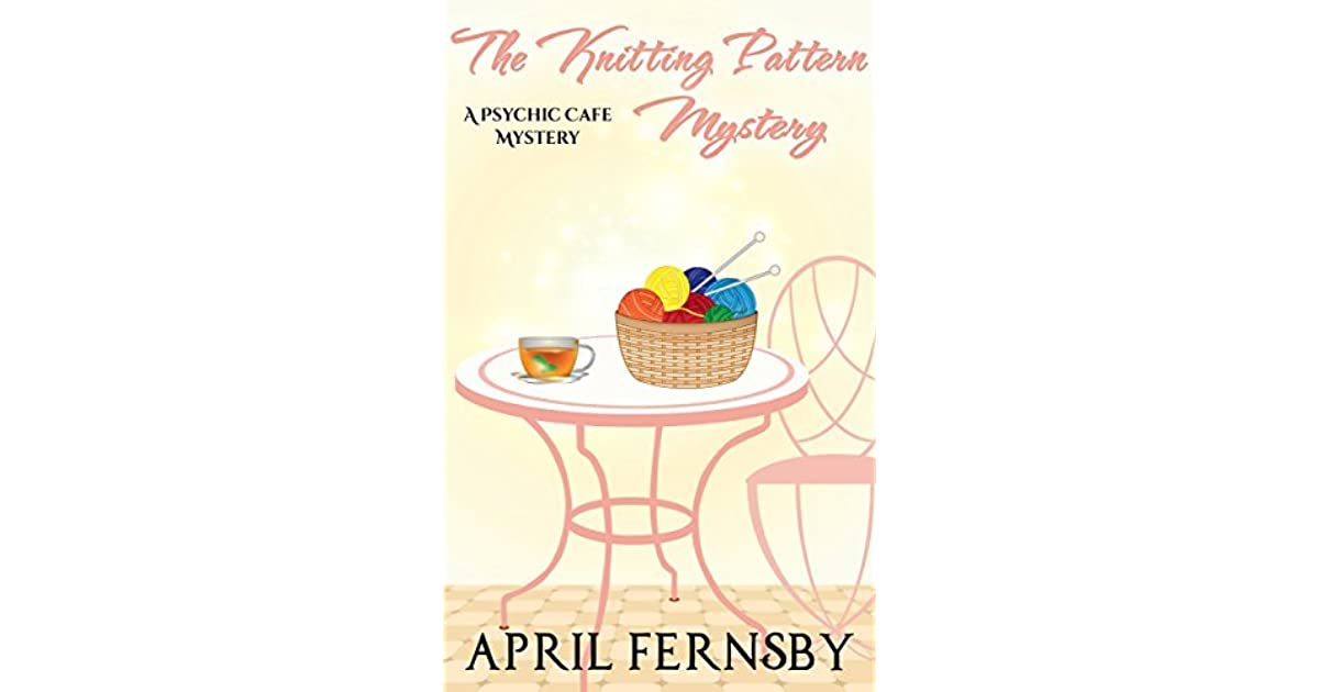 2d63247bdda The Knitting Pattern Mystery by April Fernsby