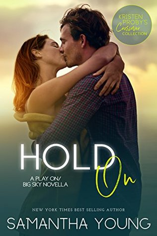 Hold On (Play On, #2.5; Big Sky, #4.6)