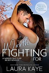 Worth Fighting For (Warrior Fight Club, #2.5; Big Sky, #4.3)