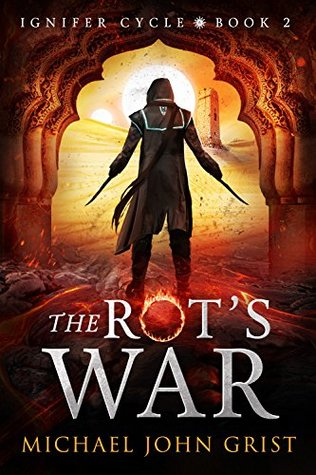 The Rot's War (Ignifer Cycle #2)