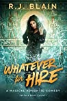 Whatever for Hire (Magical Romantic Comedies, #4)