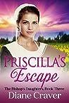 Priscilla's Escape (The Bishop's Daughters Book 3)
