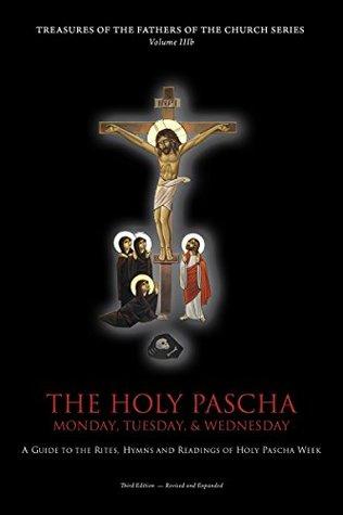 The Holy Pascha: Monday, Tuesday, & Wednesday (Vol. IIIb)