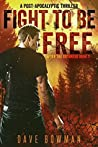 Fight to Be Free (After the Outbreak #3)