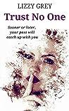 Trust No One by Lizzy Grey