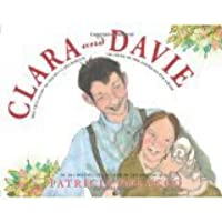 Clara and Dave the True Story of Young Clara Barton Founder of the American Red Cross