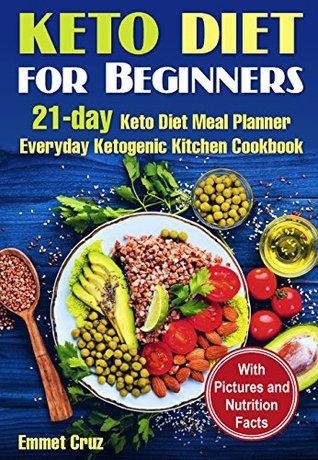 Keto Diet for Beginners: 21-Day Keto Diet Meal Planner, Everyday Ketogenic Kitchen Cookbook
