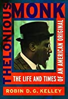 Thelonius Monk: the Life and Times of an American Original