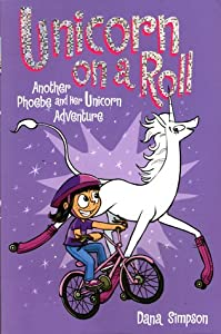 Unicorn on a Roll (Phoebe and Her Unicorn, #2)