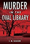 Murder in the Oval Library (Lincoln's White House Mystery #2)