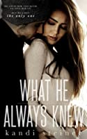 What He Always Knew (What He Doesn't Know Duet, #2)