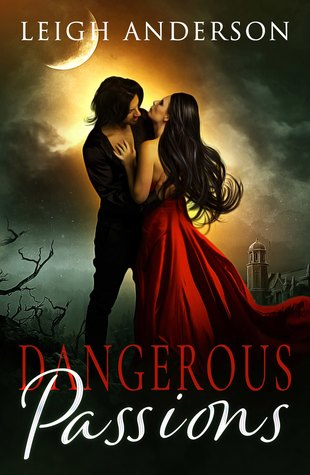 Dangerous Passions by Leigh  Anderson
