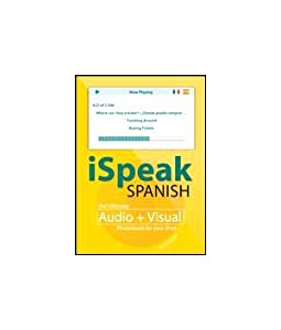 iSpeak Spanish: the Ultimate Audio + Visual Phrasebook for your iPod