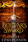 Bolivar's Sword (The Weapon Takers Saga, #2)