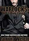 Warlocks: The Creole Coven (The Laveau Coven)