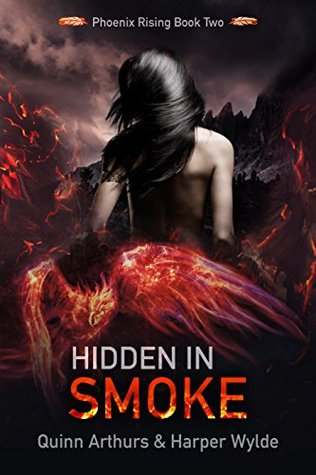 Hidden in Smoke (Phoenix Rising, #2) Quinn Arthurs, Harper Wylde