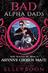 Arynn's Chosen Mate (Bad Alpha Dads; Iron Wolves MC #8)
