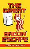 The Great Bacon Escape