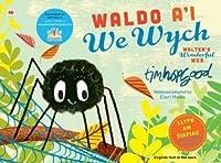 Waldo a'i We Wych / Walter's Wonderful Web