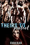 Theirs to Protect by Stasia Black