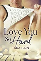 Love You So Hard (Love You So Stories #1)