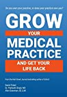 Grow Your Medical Practice and Get Your Life Back