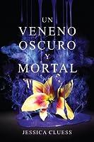 Un veneno oscuro y mortal (Kingdom on Fire, #2)