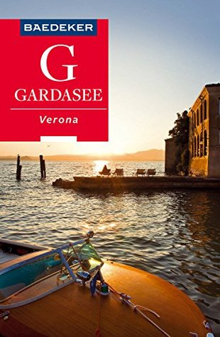 Baedeker Reiseführer Gardasee, Verona: mit Downloads aller Karten und Grafiken (Baedeker Reiseführer E-Book)