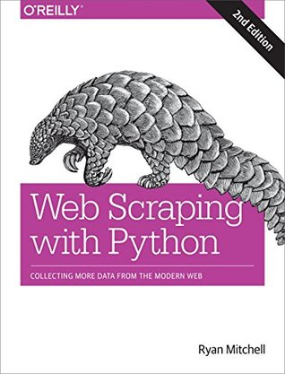 Web Scraping with Python: Collecting Data from the Modern Web by