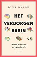 Het verborgen brein: hoe het onbewuste ons gedrag bepaalt