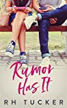 Rumor Has It by R.H.  Tucker