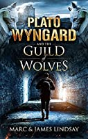 Plato Wyngard and the Guild of Wolves
