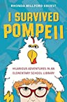 Book cover for I Survived Pompeii: Hilarious Adventures In An Elementary School Library