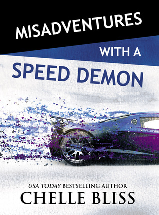 Misadventures with a Speed Demon by Chelle Bliss